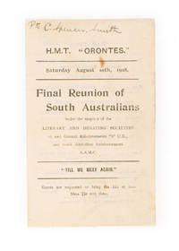 HMT 'Orontes'. Saturday August 10th, 1918. Final Reunion of South Australians under the auspices...