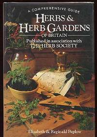 A Comprehensive Guide: Herbs & Herb Gardens of Britian