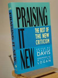Praising It New: The Best of the New Criticism