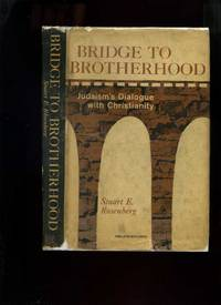 Bridge to Brotherhood; Judaism's Dialogue with Christianity