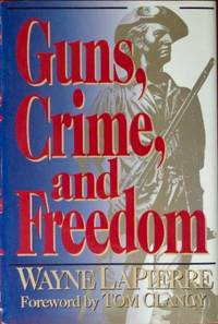 image of Guns Crime and Freedom (SIGNED PRESENTATION COPY)