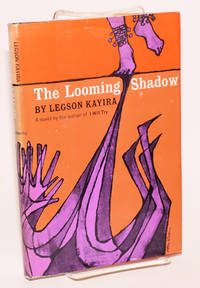 Looming Shadow by  Legson Kayira - First Edition - 1963 - from Bolerium Books Inc., ABAA/ILAB and Biblio.co.uk