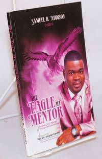 The eagle, my mentor: achieving your potential through divine mentorship