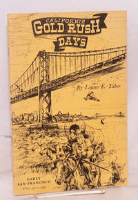 California Gold Rush Days; Stories from the Radio Series Broadcast by Louise E. Taber; vol. 1, no. 3