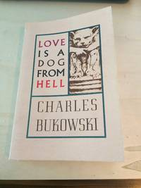 image of Love is a Dog from Hell: Poems 1974-1977