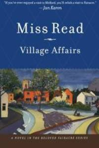 image of Village Affairs (The Fairacre Series #13)