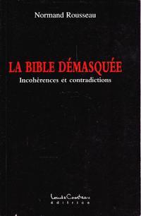 La Bible démasquée.   Incohérences et contradictions.