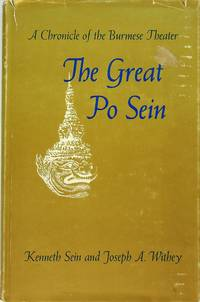 image of THE GREAT PO SEIN: A Chronicle of the Burmese Theater.