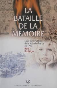 image of La bataille de la mémoire. Essai sur l'invasion de la Nouvelle-France en 1759