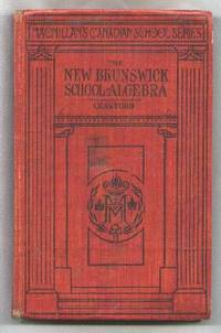 The New Brunswick School Algebra by  J.T Crawford - Hardcover - 1947 - from Dave Shoots, Bookseller and Biblio.com