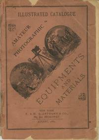 ILLUSTRATED CATALOGUE OF AMATEUR PHOTOGRAPHIC EQUIPMENT AND MATERIALS; [cover title]
