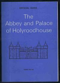 The Abbey and Palace of Holyroodhouse