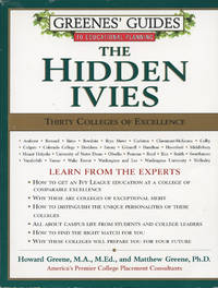 GREENES' GUIDES TO EDUCATIONAL PLANNING ; THE HIDDEN IVIES : Thirty Colleges of Excellence (