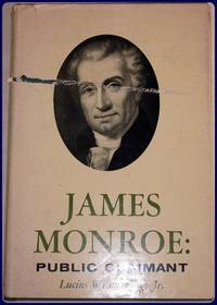 JAMES MONROE: PUBLIC CLAIMANT.