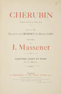 Chérubin Comédie chantée en Trois Actes Poème de MM. Francis de Croisset & Henri Cain... Partition Chant et Piano Prix Net: 20 Francs. [Piano-vocal score]