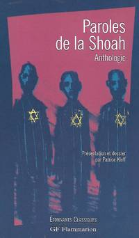Paroles de la Shoah Anthologie Présentation, notes, chronologie et dossier par Patrice Kleff