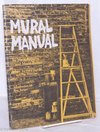 image of Mural manual; how to paint murals for the classroom, community center and street corner. Edited by Holly Highfill and Tim Drescher, introduction by Pete Seeger
