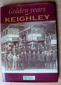 Golden Years of Keighley (Memories)