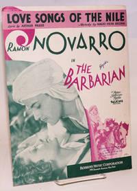 Love Songs of the Nile Ramon Novarro in The Barbarian, a Metro-Goldwyn-Mayer talking picture