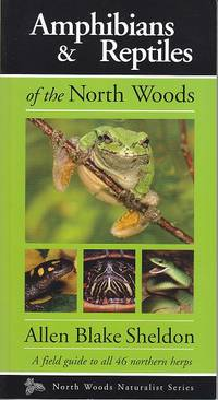 image of Amphibians & Reptiles of the North Woods - A Field Guide to All 46 Northern Herps.  North Woods Naturalist Series