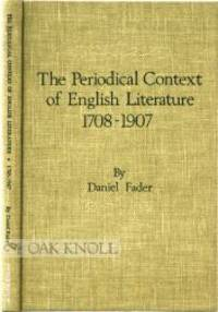 PERIODICAL CONTEXT OF ENGLISH LITERATURE 1708-1907.|THE