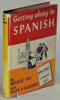 Getting Along in Spanish: A Holiday Magazine Language Book by  Eloy  Mario; VAQUERO - First Edition - 1957 - from Bluebird Books (SKU: 41006)