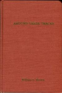 Around These Tracks: A Book About Mooresville, North Carolina