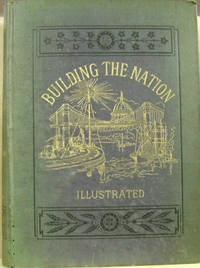 Building the Nation:  Events in the History of the United States from the  Revolution to the Beginning of the War between the States