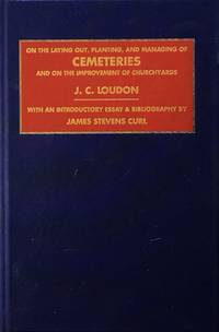 On the laying out, planting and managing of cemeteries and on the improvement of churhyards