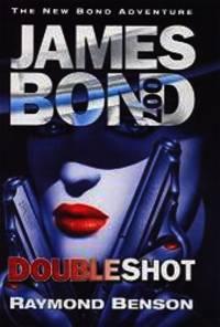 Doubleshot - 1st Edition/1st Printing by Raymond Benson - 2000-01-01