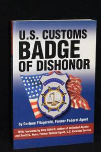 U.S. Customs; Badge of Dishonor