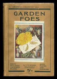 image of GARDEN FOES - Part One: Flower Foes; Part Two: Fruit Foes; Part Three: Vegetable Foes - An Amateur Gardening Book
