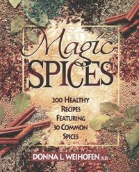 Magic Spices: 200 Healthy Recipes Featuring 30 Common Spices by  Donna L Weihofen - Paperback - from World of Books Ltd (SKU: GOR010132792)