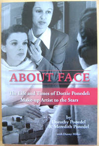 About Face: The Life and Times of Dorothy Ponedel: Make-up Artist to the Stars