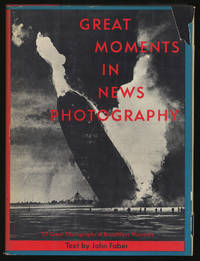 Great Moments in News Photography From The Historical Files of the National Press Photographers Association