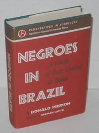 image of Negroes in Brazil; a study of race contact at Bahia, foreword by Herman R. Lantz