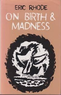 On Birth & Madness