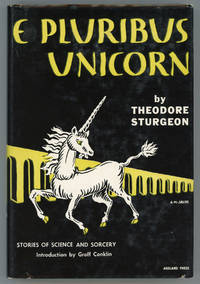 E PLURIBUS UNICORN: A COLLECTION OF SHORT STORIES ..
