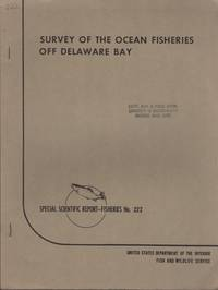 image of Survey of the Ocean Fisheries Off Delaware Bay. Special Scientific Report-Fisheries No. 222