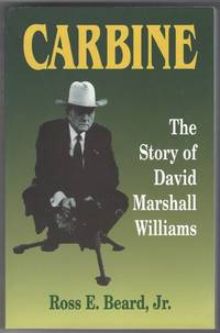 Carbine the Story of David Marshall Williams
