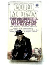 Winston Churchill: The Struggle For Survival 1940 1965. by Lord Moran - Paperback - 1968 - from World of Rare Books (SKU: 1632219654OLB)