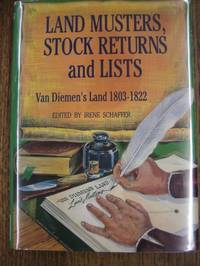 Land Musters, Stock Returns and Lists: Van Diemen's Land, 1803-1822.