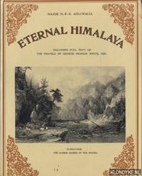 Eternal Himalaya. Including full text of the travels of George Francis White, 1825