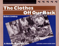 The Clothes Off Our Back: A History of ACTWU 459