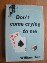 Don't Come Crying to Me