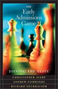 The Early Admissions Game : Joining the Elite