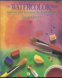 The Watercolor Book.  Materials and Techniques for Today's Artist
