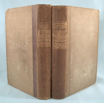 1839. DUNLAP, William. HISTORY OF THE NEW NETHERLANDS, PROVINCE OF NEW YORK, AND STATE OF NEW YORK, ...