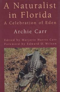 image of A Naturalist in Florida: A Celebration of Eden: Archie Carr
