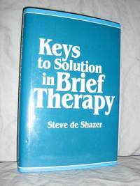 Keys To Solutions in Brief Therapy